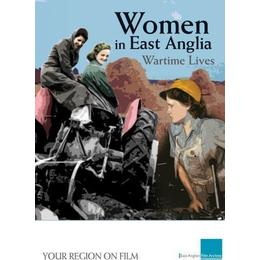 Women in East Anglia: Wartime Lives [DVD]